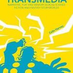 """Reseña """"Fantastic Transmedia"""" (Harvey, 2015): un viaje por lo fantástico y la ciencia ficción a través de la memoria"""