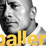 Ballers: El lado más frívolo del deporte de élite