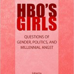 Reseña de HBO's Girls: Questions of Gender, Politics, and Millennial Angst