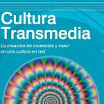 Hacia una cultura transmedia