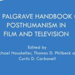 Lo(s) posthumano(s) y su representación en las pantallas  (Palgrave, 2015)