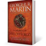 El mundo de hielo y fuego: La guía ilustrada definitiva de Game of Thrones