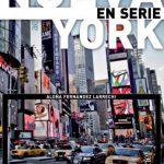 Nueva York en serie, propuestas para un viaje seriéfilo