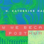 «How we became posthuman», los textos de Katherine Hayles