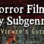 «Horror Films by Subgenre», una guía imprescindible para fanáticos y curiosos