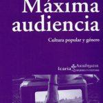 """Reseña """"Máxima audiencia: Cultura popular y género"""""""