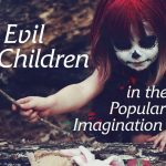 Reseña: «Evil Children in the Popular Imagination» (Renner, 2016)