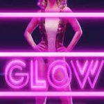 """5 Razones feministas para ver """"GLOW"""""""