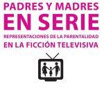 """Reseña """"Padres y madres en serie"""""""